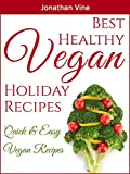 Best Healthy Vegan Holiday Recipes: Christmas recipes (Quick & Easy Vegan Recipes)