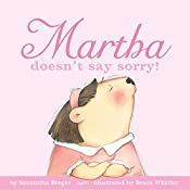 Martha Doesn't Say Sorry! | Samantha Berger
