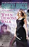 When Demons Walk (Sianim): Written by Patricia Briggs, 2005 Edition, Publisher: Ace Books [Mass Market Paperback]