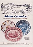 img - for Adams Ceramics: Staffordshire Potters and Pots, 1779-1998 (A Schiffer Book for Collectors) by David A. Furniss (1999-07-01) book / textbook / text book