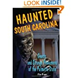 Haunted South Carolina: Ghosts and Strange Phenomena of the Palmetto State (Haunted Series)