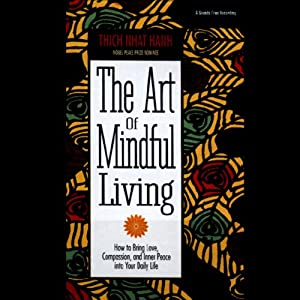 The Art of Mindful Living | [Thich Nhat Hanh]