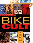 Bike Cult: The Ultimate Guide To Huma...