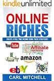 Online Riches: Create a Full Time Income Using These Strategies (Affiliate Marketing,Gamble,British Pound,Drop Shipping,Vlogging)