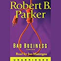 Bad Business Audiobook by Robert B. Parker Narrated by Joe Mantegna