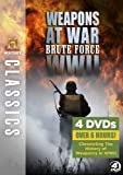 History Classics: Weapons at War: Brute Force WWII
