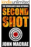 Second Shot: A Vengeance Man Thriller
