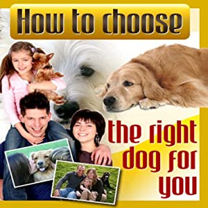 How to Choose the Right Dog for You | [Therapeutick]