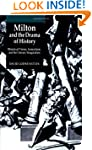 Milton and the Drama of History: Hist...