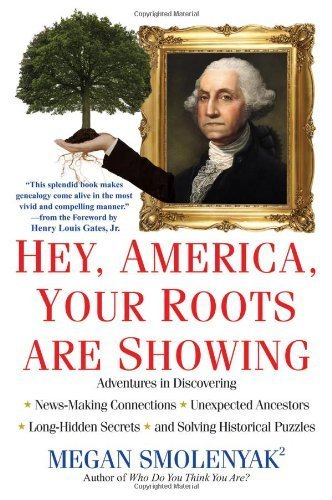 hey-america-your-roots-are-showing-by-megan-smolenyak-2012-02-01