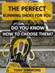The Perfect Running Shoes For You: Do...