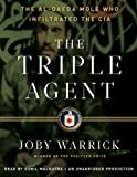 img - for The Triple Agent: The Al-qaeda Mole Who Infiltrated the CIA [Audiobook, Unabridged] [Audio Cd] book / textbook / text book