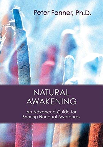 Natural Awakening: An Advanced Guide for Sharing Nondual Awareness PDF