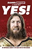 Book - Yes!: My Improbable Journey to the Main Event of Wrestlemania