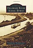 img - for Delaware River Scenic Byway (Images of America Series) book / textbook / text book