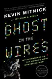 Kevin Mitnick Ghost In The Wires: My Adventures as the World's Most Wanted Hacker
