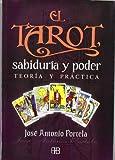 TAROT, SABIDURÍA Y PODER, EL: TEORÍA Y PRÁCTICA DEL TAROT