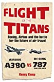 img - for Flight of the Titans: Boeing, Airbus and the Battle for the Future of Air Travel book / textbook / text book