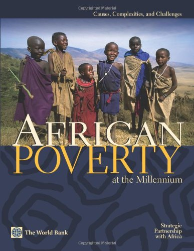 African Poverty at the Millennium: Causes, Complexities,...