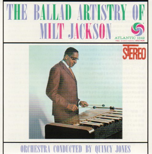 Ballad Artistry of Milt Jackson - Milt Jackson