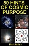 50 Hints of Cosmic Purpose (English E...