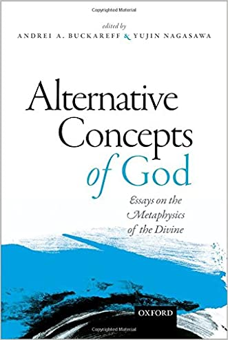 Alternative Concepts of God: Essays on the Metaphysics of the Divine written by Andrei Buckareff