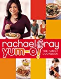 Yum-o! The Family Cookbook (0307407268) by Ray, Rachael