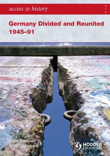 Access To History: Germany Divided And Reunited And Reuined 1945-91
