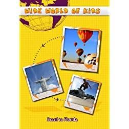 Wide World of Kids Brazil to Florida
