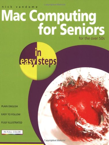 Mac Computing for Seniors in Easy Steps: For the Over-50s