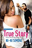 True Story (Ni-Ni Girl Chronicles)