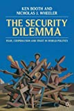 img - for Security Dilemma: Fear, Cooperation, and Trust in World Politics book / textbook / text book