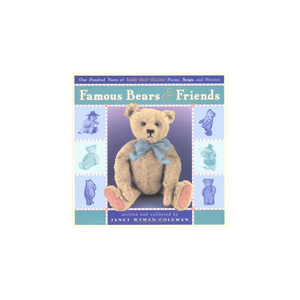 Famous Bears and Friends One Hundred Years of Teddy Bear Stories, Poems