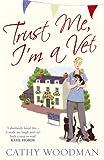 Cathy Woodman Trust Me, I'm a Vet: (Talyton St George)