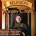 Reunion at Mossy Creek: Mossy Creek Hometown Series, Book 2 Audiobook by Deborah Smith, Sharon Sala, Sandra Chastain Narrated by Crystal Sershen