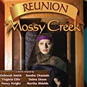 Reunion at Mossy Creek: Mossy Creek Hometown Series, Book 2 | Deborah Smith, Sharon Sala, Sandra Chastain