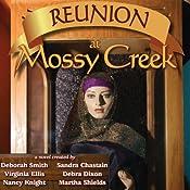 Reunion at Mossy Creek: Mossy Creek Hometown Series, Book 2 | Deborah Smith, Sharon Sala, Sandra Chastain