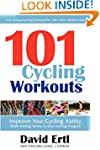 101 Cycling Workouts: Improve Your Cy...
