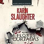Flores Cortadas [Pretty Girls] | Karin Slaughter