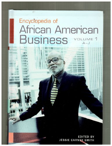Encyclopedia of African American Business: Volume 1, A-J