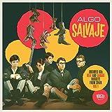 Algo Salvaje: Untamed 60s Beat & Garage