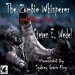 The Zombie Whisperer | Steven E. Wedel