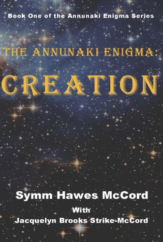 Book: The Annunaki Enigma - Creation by Symm McCord