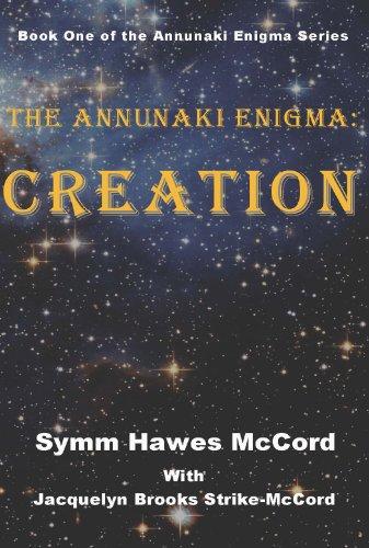 Book: The Annunaki Enigma - Creation by Symm McCord