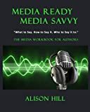 img - for Media Ready, Media Savvy: The Media Workbook for Authors book / textbook / text book