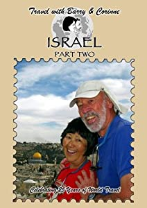 Travel with Barry & Corinne to Israel - Part Two