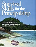 img - for By John Blaydes Survival Skills for the Principalship: A Treasure Chest of Time-Savers, Short-Cuts, and Strategies t (1st Frist Edition) [Paperback] book / textbook / text book