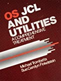 img - for Operating System, Job Control Language and Utilities: A Comprehensive Treatment by Trombetta, Michael, Finkelstein, Sue Carolyn (1984) Hardcover book / textbook / text book