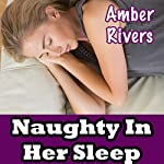 Naughty in Her Sleep | Amber Rivers