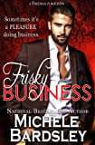 img - for Frisky Business (Sexy Billionaire Contemporary Romance) book / textbook / text book